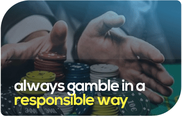 Always Gamble in a Responsible Way