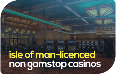 Isle of Man Licensed Non Gamstop Casinos